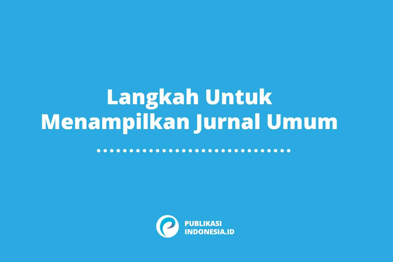 langkah untuk menampilkan jurnal umum
