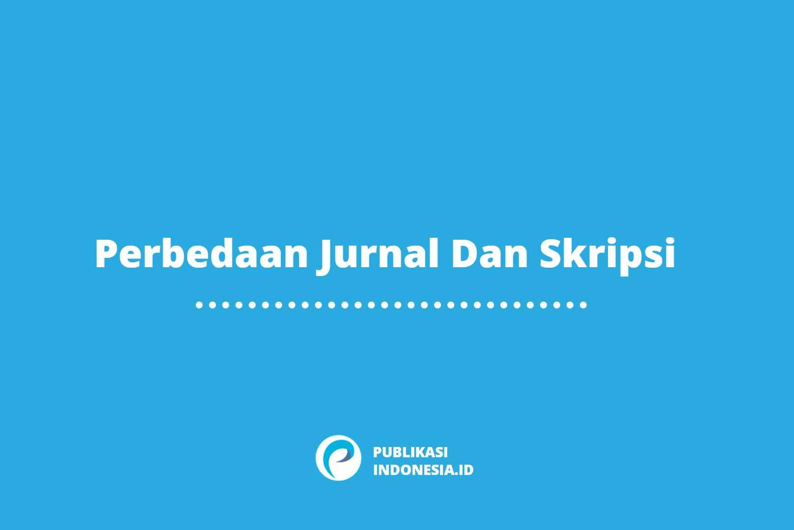 Perbedaan Jurnal Dan Skripsi